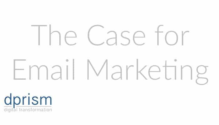 Making the Case for Email Marketing